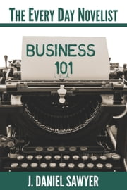 Business 101 ebook by J. Daniel Sawyer