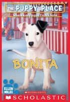 Bonita (The Puppy Place #42) ebook by Ellen Miles