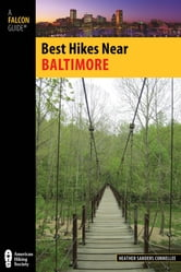 Best Hikes Near Baltimore ebook by Heather Connellee