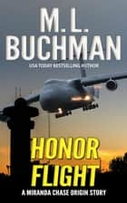 Honor Flight - Miranda Chase Origin Stories, #1 ebook by M. L. Buchman