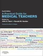 A Practical Guide for Medical Teachers ebook by John Dent, Ronald M Harden