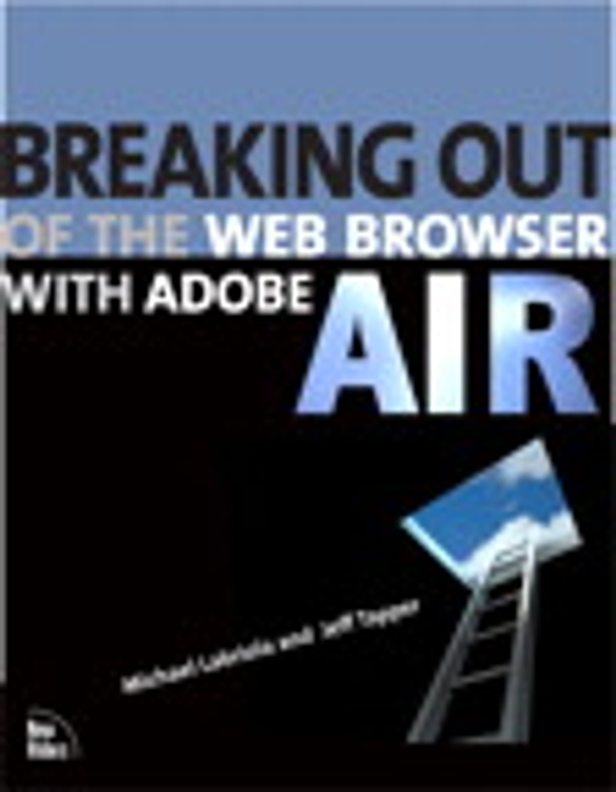 Breaking Out of the Web Browser with Adobe AIR eBook by Michael Labriola -  9780132104340   Rakuten Kobo