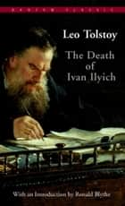 The Death of Ivan Ilyich ebook by Leo Tolstoy