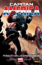 Capitan America 1 (Marvel Collection) - Perduto Nella Dimensione Z ebook by Rick Remender, John Romita Jr., Pier Paolo Ronchetti