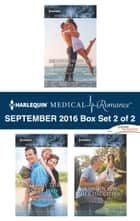 Harlequin Medical Romance September 2016 - Box Set 2 of 2 - Reunited with His Runaway Bride\Saved by the Single Dad\A Daddy for Her Daughter ebook by Robin Gianna, Annie Claydon, Tina Beckett