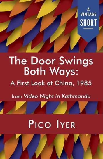 The Door Swings Both Ways - A First Look at China, 1985 ebook by Pico Iyer