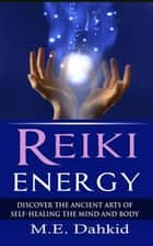 Reiki Energy ebook by M.E Dahkid