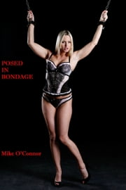 Posed In Bondage ebook by Mike O'Connor