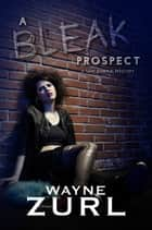 A Bleak Prospect ebooks by Wayne Zurl