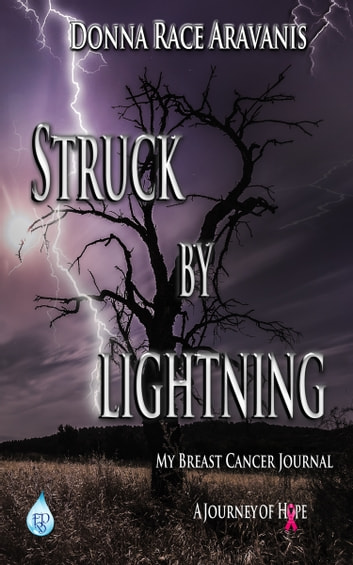 Struck by Lightning: My Breast Cancer Journal ebook by Donna Race Aravanis