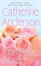 Coming Up Roses ekitaplar by Catherine Anderson