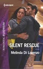 Silent Rescue ebook by Melinda Di Lorenzo