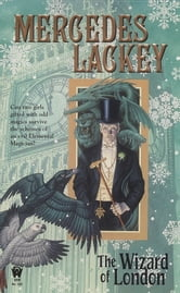 The Wizard of London - Elemental Masters #4 ebook by Mercedes Lackey