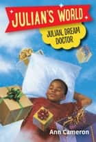 Julian, Dream Doctor ebook by Ann Cameron, Ann Strugnell