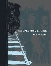 The Spectral Engine ebook by Ray Fawkes