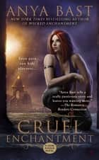 Cruel Enchantment ebook by Anya Bast