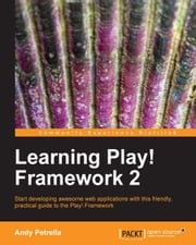 Learning Play! Framework 2 ebook by Andy Petrella