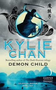 Demon Child - Celestial Battle: Book Two ebook by Kylie Chan