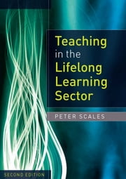 Teaching In The Lifelong Learning Sector ebook by Peter Scales,Liam O'Siorain