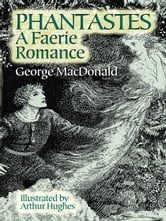Phantastes - A Faerie Romance ebook by George MacDonald