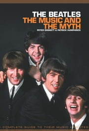 The Beatles: The Music And The Myth ebook by Peter Doggett