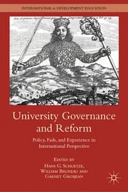University Governance and Reform - Policy, Fads, and Experience in International Perspective ebook by Hans G. Schuetze,William Bruneau,Garnet Grosjean