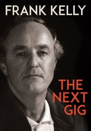 The Next Gig ebook by Frank Kelly