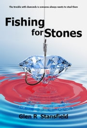 Fishing For Stones ebook by Glen R Stansfield