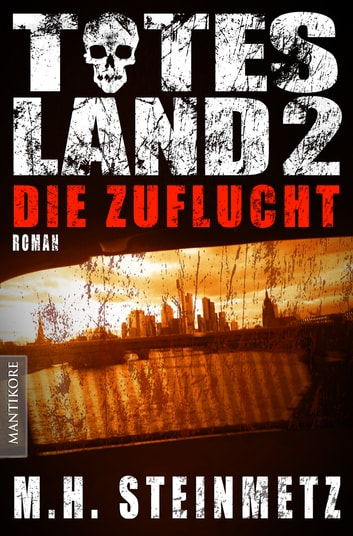 Totes Land 2 - Die Zuflucht ebook by M.H. Steinmetz