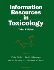 Information Resources in Toxicology ebook by P.J. Bert Hakkinen,Gerald Kennedy,Frederick W. Stoss,Philip Wexler
