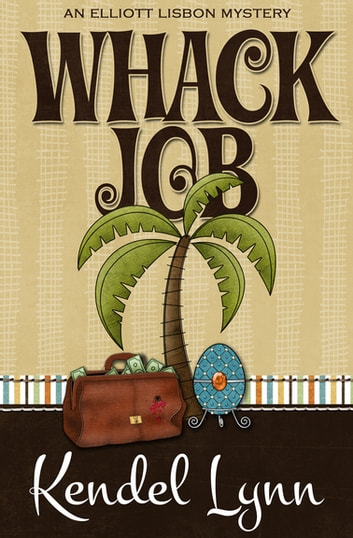Whack Job ebook by Kendel Lynn