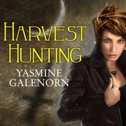 Harvest Hunting audiobook by Yasmine Galenorn