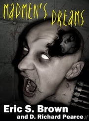 Madmen's Dreams ebook by Eric s. Brown
