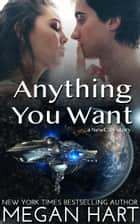 Anything You Want - A Newcity Novella ebook by Megan Hart