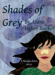 Shades of Grey ebook by Liana Hakes-Rucker