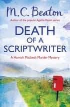 Death of a Scriptwriter ebook by M.C. Beaton