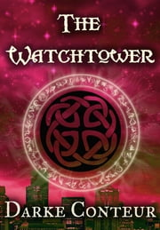 The Watchtower ebook by Darke Conteur