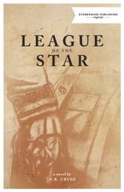 League of the Star ebook by N.R. Cruse