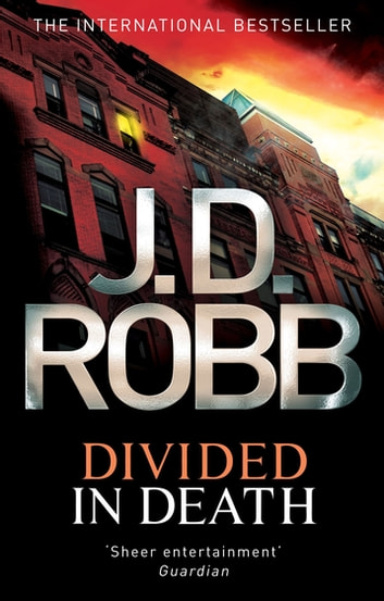 Divided In Death - 18 ebook by J. D. Robb