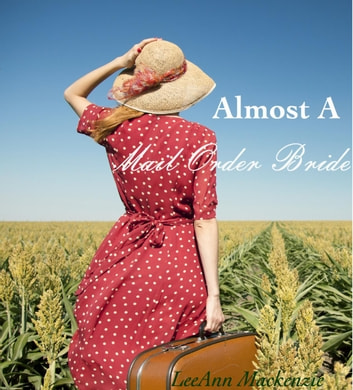 Almost A Mail Order Bride ebook by LeeAnn Mackenzie