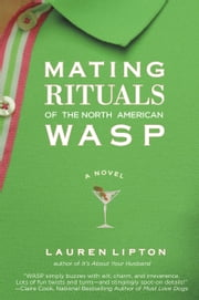 Mating Rituals of the North American WASP ebook by Lauren Lipton