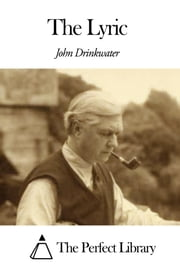 The Lyric ebook by John Drinkwater Bethune