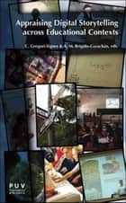 Appraising Digital Storytelling across Educational Contexts ebook by C. Gregori Signes, A. M. Brígido Corachán, eds.