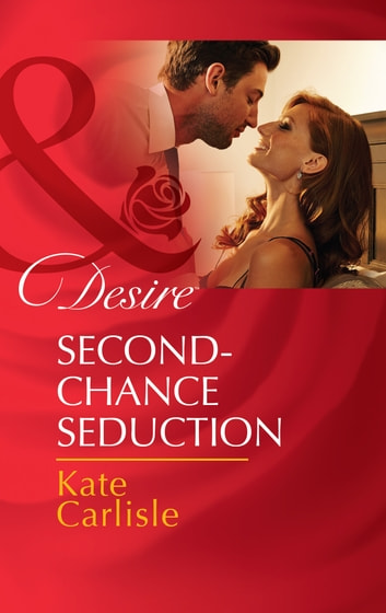 Second-Chance Seduction (Mills & Boon Desire) (MacLaren's Pride, Book 1) ebook by Kate Carlisle