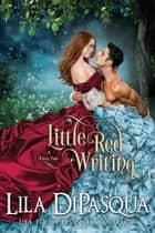 Little Red Writing ebook by Lila DiPasqua