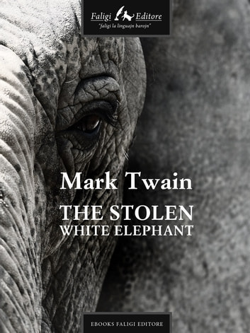 The Stolen White Elephant ebook by Mark Twain