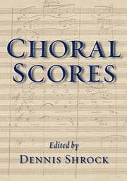 Choral Scores ebook by