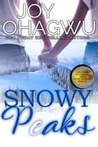 Snowy Peaks ebook by Joy Ohagwu