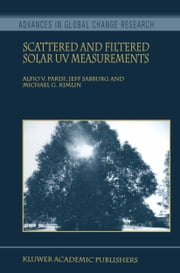 Scattered and Filtered Solar UV Measurements ebook by Alfio V. Parisi,Jeff Sabburg,Michael G. Kimlin