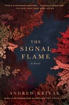 The Signal Flame - A Novel ebook by Andrew Krivak